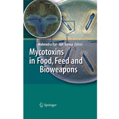 Mycotoxins in Food, Feed and Bioweapons