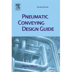 Pneumatic Conveying Design Guide, Second Edition