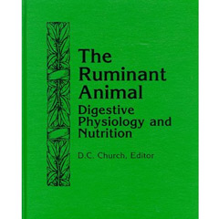 The Ruminant Animal : Digestive Physiology and Nutrition