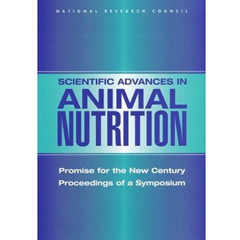 Scientific Advances in Animal Nutrition: Promise for the New Century, Proceeding
