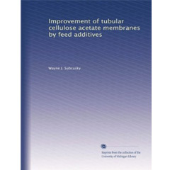 Improvement of tubular cellulose acetate membranes by feed additives